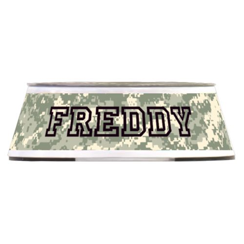 "Personalized pet bowl personalized with army camo pattern and the saying ""FREDDY"""