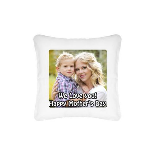 "Personalized pillow personalized with photo and the saying ""We Love you! Happy Mother's Day"""