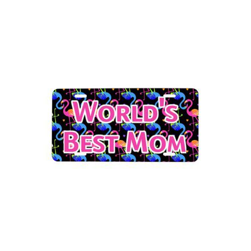 "Custom license plate personalized with flamingo pattern and the saying ""World's Best Mom"""