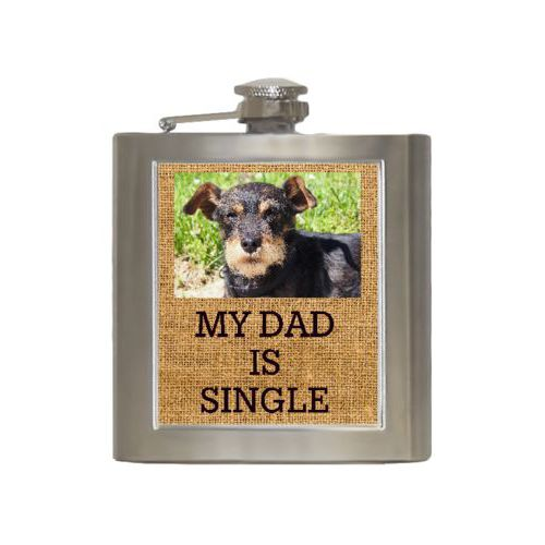 "Personalized 6oz flask personalized with photo and the saying ""MY DAD IS SINGLE"""