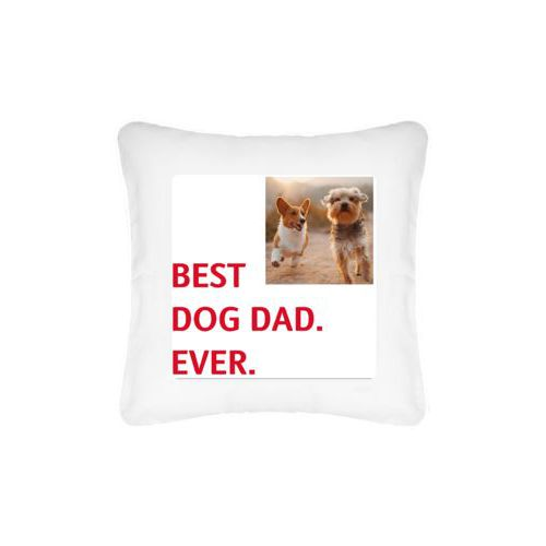 "Personalized pillow personalized with photo and the saying ""BEST DOG DAD. EVER."""