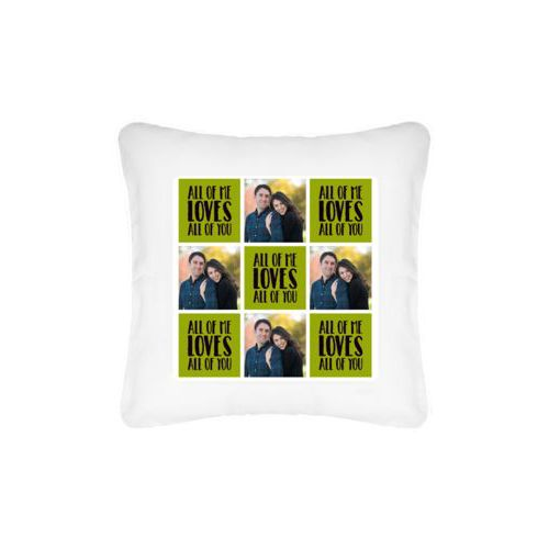 "Personalized pillow personalized with a photo and the saying ""all of me loves all of you"" in black and green apple"