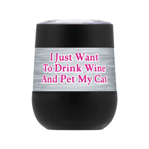 "Personalized insulated wine tumbler personalized with steel industrial pattern and the saying ""I Just Want To Drink Wine And Pet My Cat"""