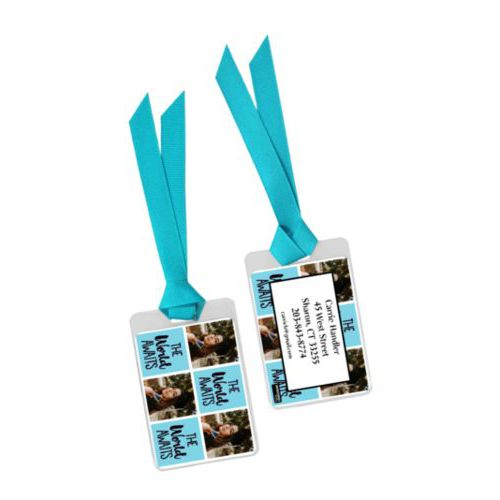 "Personalized bag tag personalized with a photo and the saying ""The World Awaits"" in black and sweet teal"