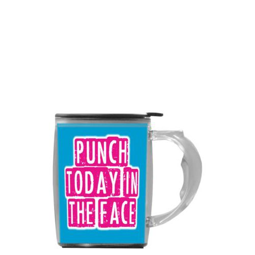 "Custom mug with handle personalized with concaved pattern and the saying ""punch today in the face"""