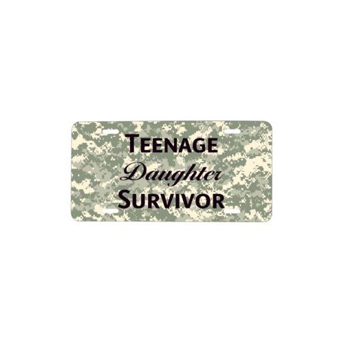 "Custom car plate personalized with army camo pattern and the saying ""Teenage Daughter Survivor"""