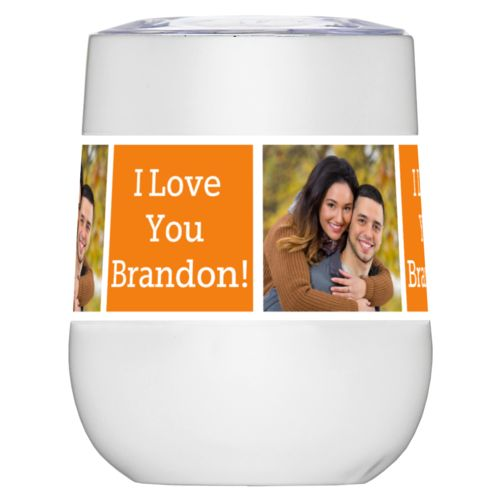 "Personalized insulated wine tumbler personalized with a photo and the saying ""I Love You Brandon!"" in black and juicy orange"