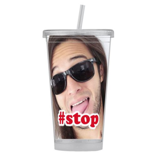 "Personalized tumbler personalized with photo and the saying ""#stop"""