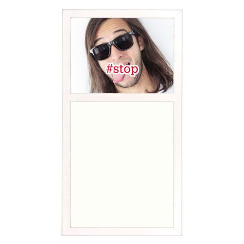 "Personalized white board personalized with photo and the saying ""#stop"""