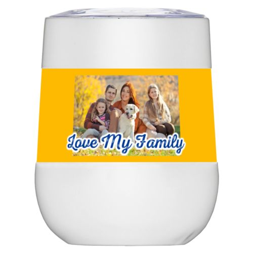 "Personalized insulated wine tumbler personalized with photo and the saying ""Love My Family"""