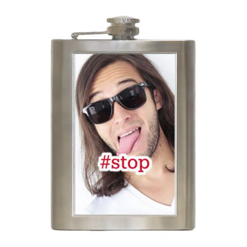 "Personalized 8oz flask personalized with photo and the saying ""#stop"""