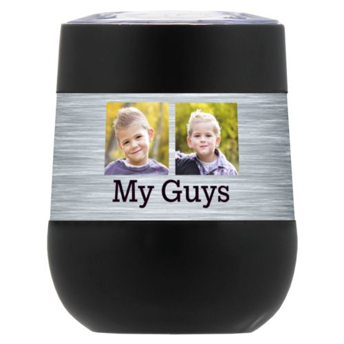 "Personalized insulated wine tumbler personalized with steel industrial pattern and photo and the saying ""My Guys"""