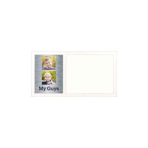 "Personalized white board personalized with steel industrial pattern and photo and the saying ""My Guys"""