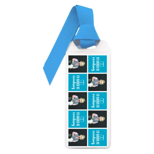 "Personalized book mark personalized with a photo and the saying ""I'd Rather be Reading"" in juicy blue and white"