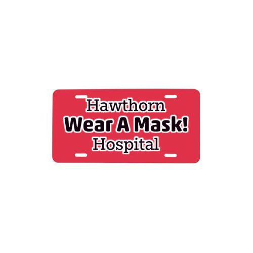 "Custom license plate personalized with the saying ""Hawthorn Wear A Mask! Hospital"""