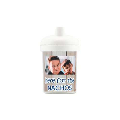 "Personalized toddlercup personalized with light wood pattern and photo and the saying ""here for the Nachos"""