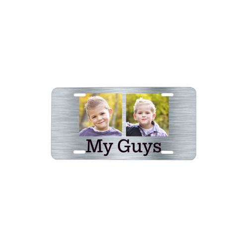 "Funny custom license plate personalized with steel industrial pattern and photo and the saying ""My Guys"""