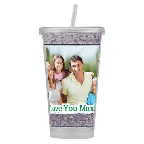 "Personalized tumbler personalized with grey wood pattern and photo and the saying ""Love You Mom!"""