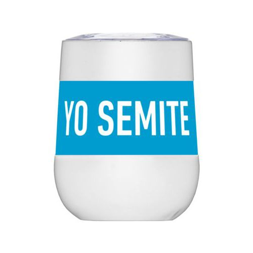 "Personalized insulated wine tumbler personalized with the saying ""YO SEMITE"""